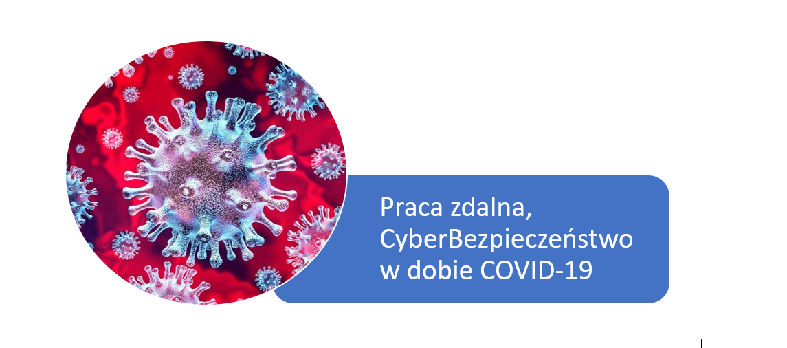Praca zdalna, CyberBezpieczeństwo w dobie COVID-19